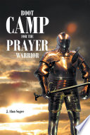 Boot Camp For The Prayer Warrior