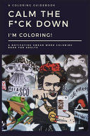 Calm the F*ck Down, I'm Coloring