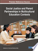 Social Justice and Parent Partnerships in Multicultural Education Contexts