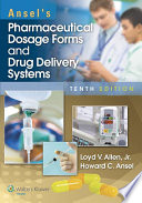"""Ansel's Pharmaceutical Dosage Forms and Drug Delivery Systems"" by Loyd Allen"