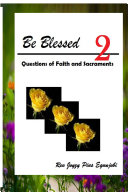 Be Blessed 2  Questions of Faith and Sacraments