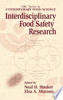 """""""Interdisciplinary Food Safety Research"""" by Neal H. Hooker, Elsa A. Murano"""