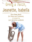 Pdf Bring a Torch, Jeanette, Isabella Pure Sheet Music for Piano and Trombone, Arranged by Lars Christian Lundholm Telecharger