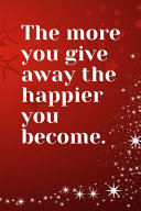 The More You Give Away the Happier You Become Goal Setting Planner   Journal