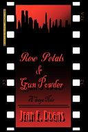 Rose Petals   Gun Powder  A Saga Noir