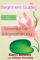 Beginners Guide to Essential Oils   Aromatherapy