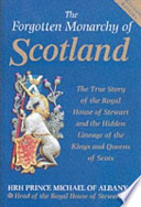 The Forgotten Monarchy of Scotland