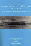 Catalogue Raisonn   of the Alaska Commercial Company Collection  Phoebe Apperson Hearst Museum of Anthropology