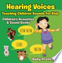 Hearing Voices Teaching Children Sounds For Kids Children S Acoustics Sound Books