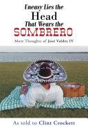 Uneasy Lies the Head That Wears the Sombrero [Pdf/ePub] eBook