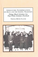 Afrocentric Interpretations of Jesus and the Gospel Tradition