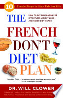 """The French Don't Diet Plan: 10 Simple Steps to Stay Thin for Life"" by Dr. William Clower"