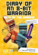 Diary of an 8-Bit Warrior: Path of the Diamond (Book 4 8-Bit Warrior series)