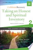 Taking an Honest and Spiritual Inventory Participant s Guide 2