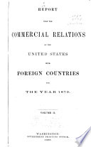 Report Upon the Commercial Relations of the United States with Foreign Countries for the Year ...