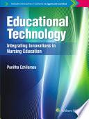 Educational Technology Integrating Innovations In Nursing Education