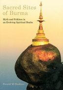 Sacred Sites of Burma