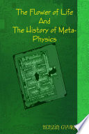 The Flower Of Life And The History Of Meta Physics Book