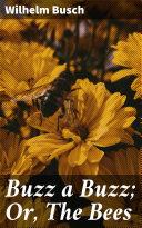 Buzz a Buzz; Or, The Bees Pdf/ePub eBook