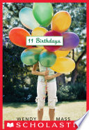 """11 Birthdays: A Wish Novel"" by Wendy Mass"
