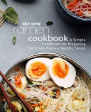 The New Ramen Cookbook