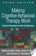 Making Cognitive Behavioral Therapy Work  Third Edition Book