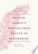 British Women S Writing From Bront To Bloomsbury Volume 1
