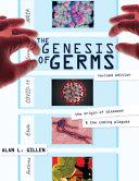 The Genesis of Germs