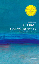 Global Catastrophes  A Very Short Introduction