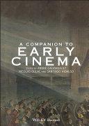 A Companion to Early Cinema
