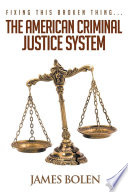Fixing This Broken Thing   The American Criminal Justice System