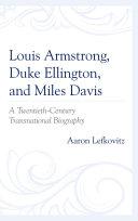 Louis Armstrong, Duke Ellington, and Miles Davis Pdf/ePub eBook