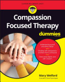 Compassion Focused Therapy For Dummies