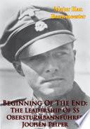 Beginning Of The End  The Leadership Of SS Obersturmbannf  hrer Jochen Peiper