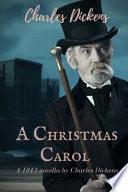 A Christmas Carol : a 1843 Novella by Charles Dickens