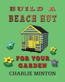 Build a Beach Hut for Your Garden