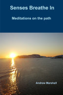Senses Breathe In; Meditations on the path ebook
