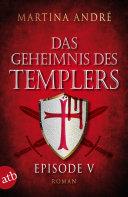 Das Geheimnis des Templers - Episode V