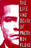 The Life   Death of Pretty Boy Floyd