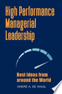 High Performance Managerial Leadership  Best Ideas from around the World