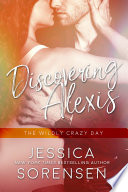 Discovering Alexis  The Wildly Crazy Day