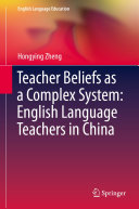 Teacher Beliefs as a Complex System  English Language Teachers in China
