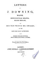 The letters of Jack Downing, major ... to ... mr. Dwight, of the New York daily advertiser