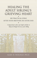 Healing the Adult Sibling's Grieving Heart: 100 Practical Ideas ...