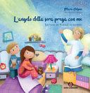 L'angelo della sera prega con me. Lettera di Natale ai bambini. Ediz. a colori