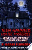 Download Teen Haunted House Mysteries Bundle: Ghost Girl in Shadow Bay & Teen Ghost at Dead Lake Epub