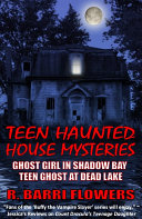Teen Haunted House Mysteries Bundle: Ghost Girl in Shadow Bay & Teen Ghost at Dead Lake ebook