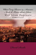 What Every Person in America Needs to Know about Islam