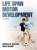 Life Span Motor Development 6th Edition: