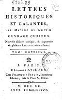 Lettres historiques et galantes, par madame du Noyer: ouvrage curieux. ... Tome premier [-douzieme]
